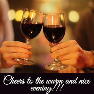 Wine Quote - Cheers to warm and nice evening