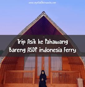 Liburan ke Pahawang bareng ASDP Indonesia Ferry
