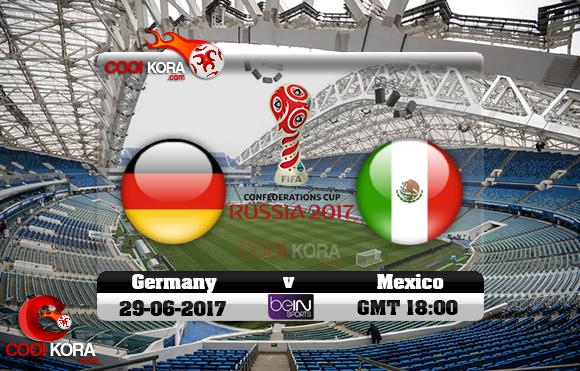 مشاهدة مباراة ألمانيا والمكسيك اليوم 29-6-2017 في كأس القارات