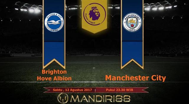 Prediksi Bola : Brighton & Hove Albion Vs Manchester City , Sabtu 12 Agustus 2017 Pukul 23.30 WIB