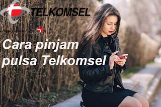 Cara Pinjam Pulsa Darurat Telkomsel Terbaru