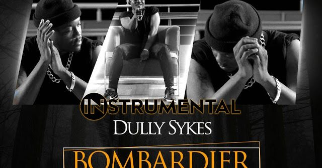 INSTRUMENTAL Dully Sykes - BOMBADIER (BEAT) - | Mp3 Download