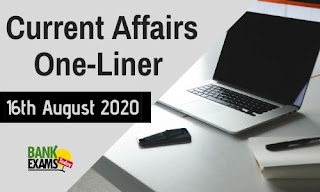 Current Affairs One-Liner: 16th August 2020