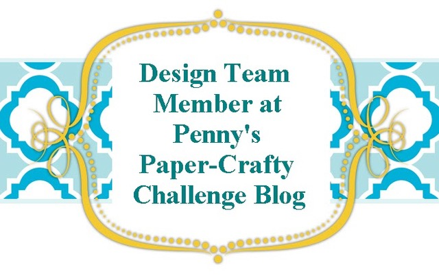 DT @ Penny's Paper Crafty Challenge Blog