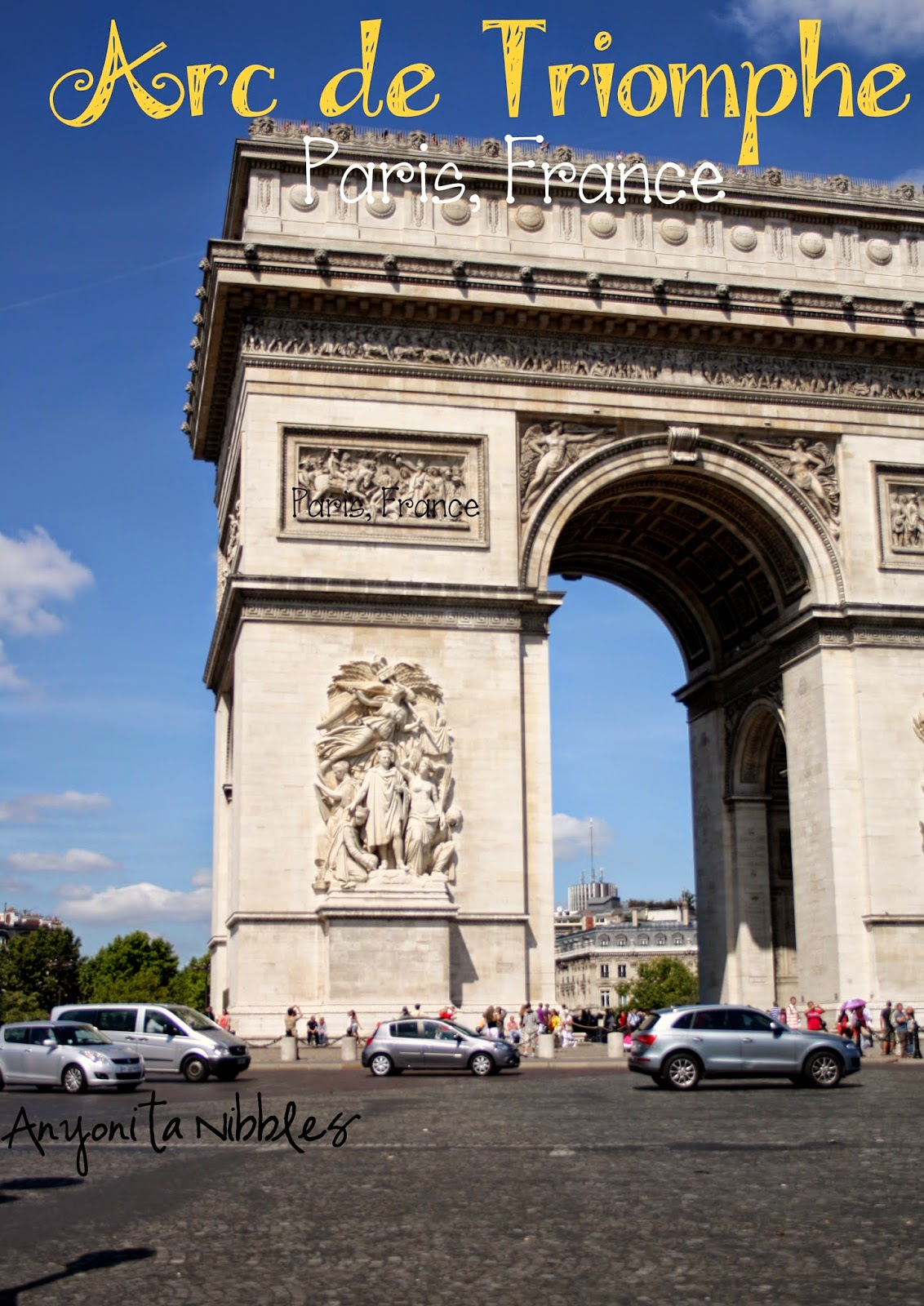 Arc de Triomphe Paris, France | Anyonita Nibbles