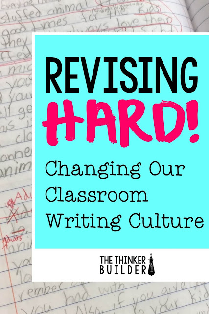 "Revising often takes a back seat in our writing block. But revising ""hard"" not only leads to better writing, it creates stronger writers. Here's how to change your classroom writing culture. (The Thinker Builder)"