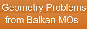 geometry problems from BMOs - JBMOs (Balkan Math Olympiads)
