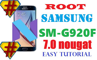 Root Samsung Galaxy S6 SM-G920F on nougat 7.0 Easy tutorial & Root File Download