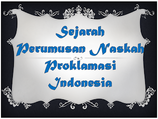 Sejarah Perumusan Naskah Proklamasi Indonesia