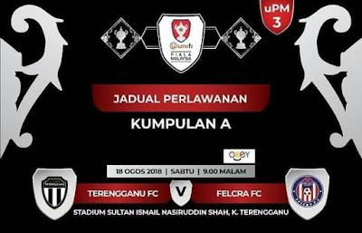 Live Streaming Terengganu vs Felcra Fc Piala Malaysia 18.8.2018