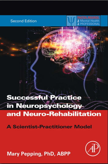 Successful Practice in Neuropsychology and Neuro-Rehabilitation 2nd Edition[PDF] Mary Pepping PhD