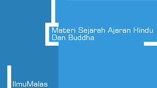 Materi Sejarah Ajaran Hindu Dan Buddha