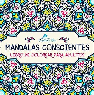 Mandalas Conscientes: Libro De Colorear Para Adultos (Serie Relajacion) PDF