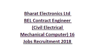 Bharat Electronics Ltd BEL Contract Engineer (Civil Electrical Mechanical Computer) 16 Jobs Recruitment 2018 Apply Online