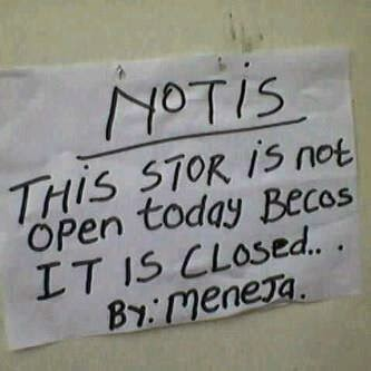 Funny Africa store sign picture notice - this stor is not open today becos it is close - by meneja