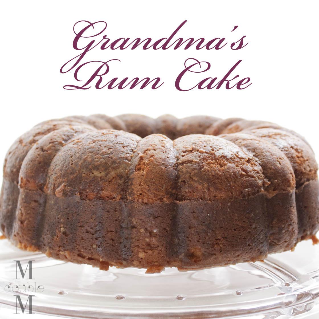 M Double M: Grandma's Rum Cake (recipe