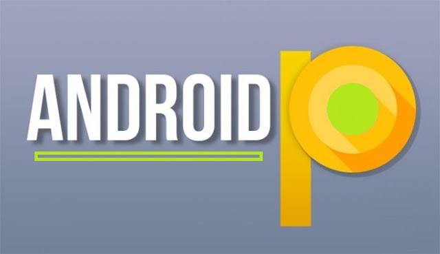 Keunggulan dan Fitur Baru Android P
