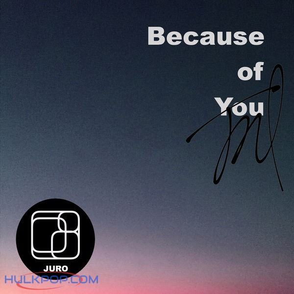 Juro – Because of You – Single