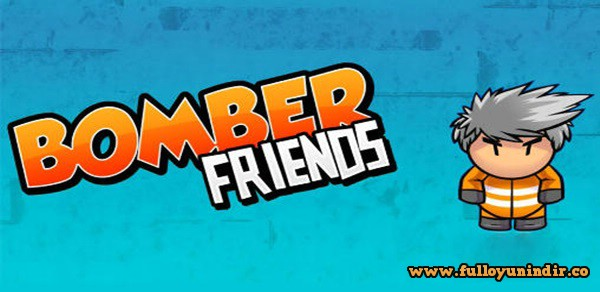Bomber Friends Apk indir