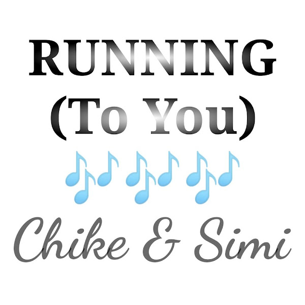 Chike's Music: RUNNING TO YOU (Featuring Simi) - Chorus Song: Running, running, running to you Anywhere that you go to.. - Streaming/MP3 Download
