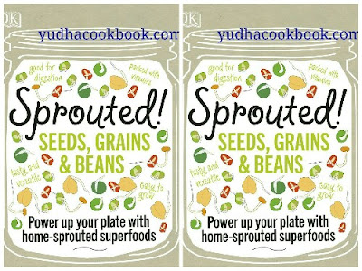 Download ebook SPROUTED!, SEEDS, GRAINS & BEANS : Power Up Your Plate With Home-Sprouted Superfoods