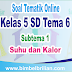 Soal Tematik Online Kelas 5 SD Tema 6 Subtema 1 Suhu dan Kalor Langsung Ada Nilainya