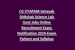 CG VYAPAM Sahayak Shikshak Science Lab Govt Jobs Online Recruitment Exam Notification 2019-Exam Pattern and Syllabus