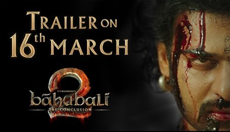 Baahubali 2 – The Conclusion | Trailer on March 16