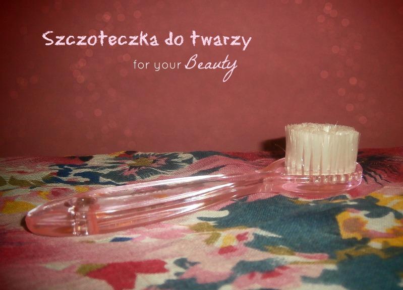Szczoteczka do twarzy - FOR YOUR BEAUTY