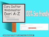 Cara Daftar Webmaster Dari A-Z 100% SEO Friendly