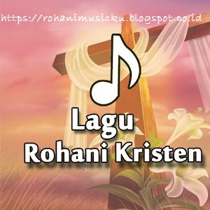 Download Lagu Rohani Kristen Terbaru, Terbaik dan Terpopuler