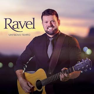 CD – Ravel – Um Novo Tempo (2019)