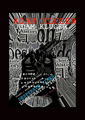Special Guest Interview with Adam Kluger Author of Desperate Times: Short Stories