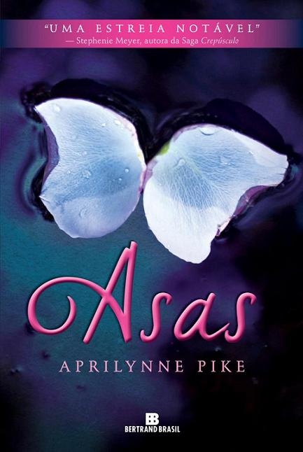 """Capa e lançamento do livro """"Asas"""" de Aprilynne Pike no Brasil 17"""