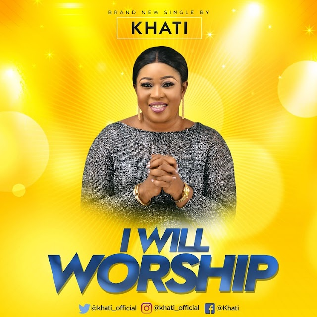 "Khati Releases New Single ""I will Worship'  