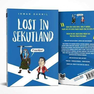 Irwan Dahnil , Lost In Sekutland , Catatan Kembara Irwan Dahnil , Safarnama , Siapa Irwan Dahnil