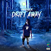 "Maverick Christ - ""Drift Away"""