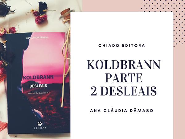 | Review | Koldbrann - Parte 2 - Desleais de Ana Cláudia Dâmaso