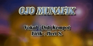 Lirik Lagu Ojo Munafik - Didi Kempot