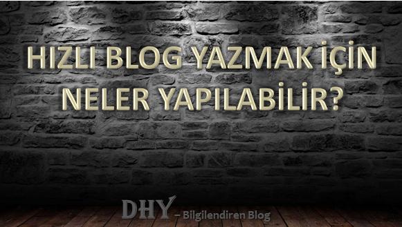 daha-hızlı-blog yazmak