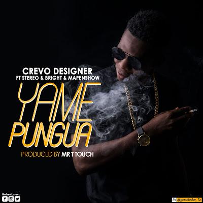 Crevo Designer Ft. Stereo, Bright & Mapenshow - Yamepungua
