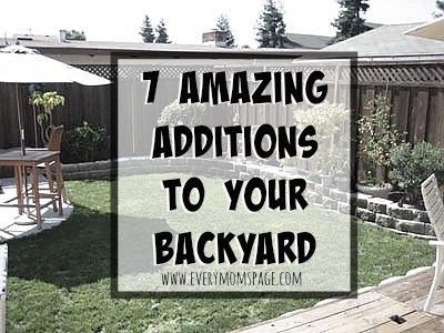 7 Amazing Additions to Your Backyard