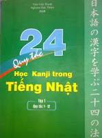 24 Quy tắc học Kanji - tác giả Trần Việt Thanh & Nghiêm Đức Thiện