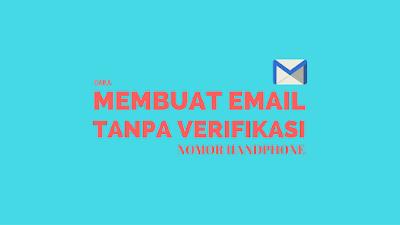 Email merupakan salah satu sarana untuk menyampaikan sebuah surat elektronik hanya dengan  Tutorial Membuat Email Tanpa Verifikasi Nomor HP