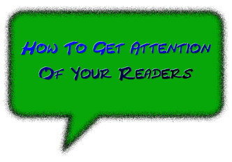 How to get attention of your readers