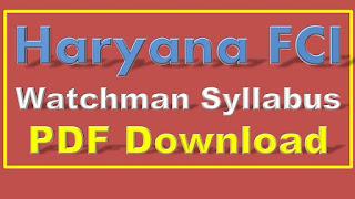 FCI Watchman Syllabus Haryana FCI Watchman Syllabus PDF Download