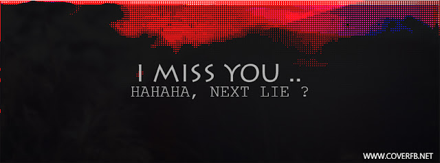 Miss You Lie Facebook Cover