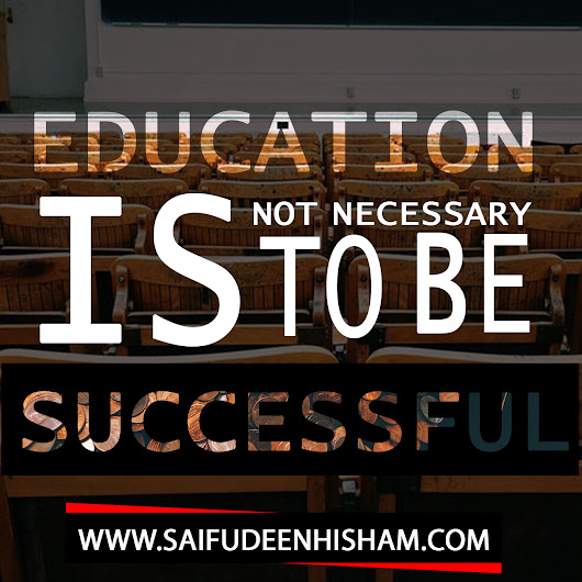 Education Is Not Necessary To Be Successful