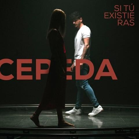 CEPEDA - Si tú existieras