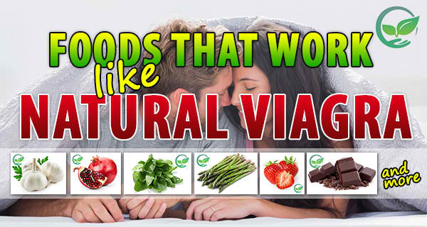 NATURAL VIAGRA: Men, If You Want Fantastic Erections, Eat These Foods!